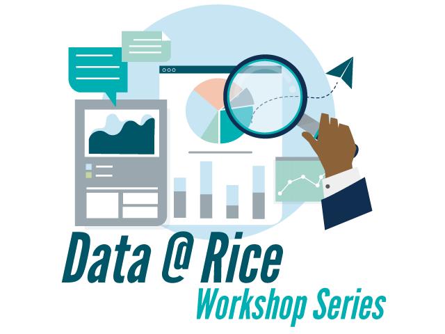 Data @ Rice Workshop Series