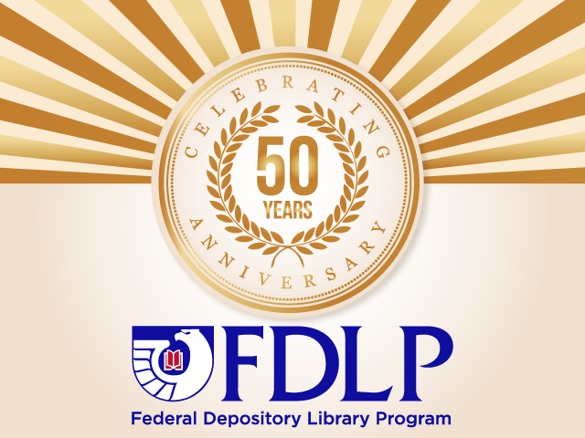 Celebrate 50 Years of FDLP at Kelley Center for Gov. Info.
