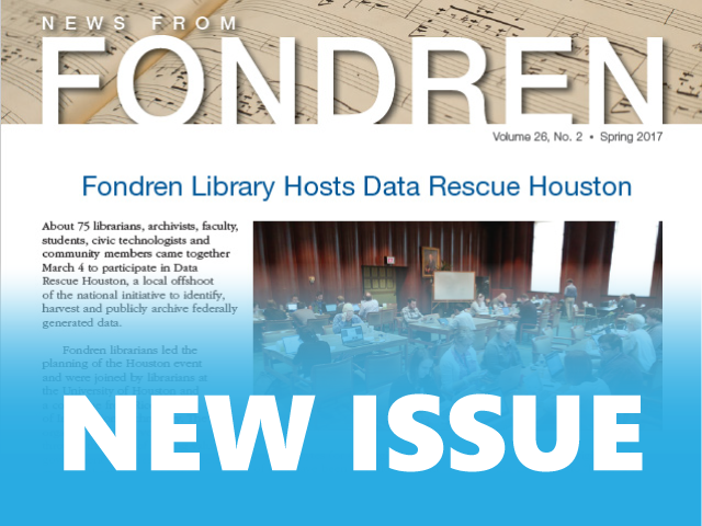 News from Fondren Spring 2017 - New Issue