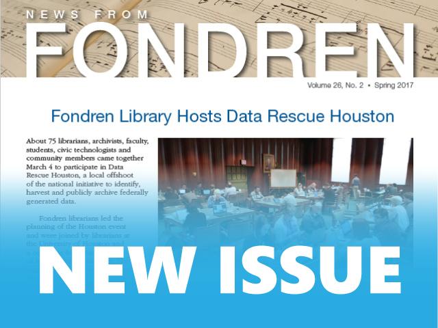 News from Fondren Spring 2017 - New Issue