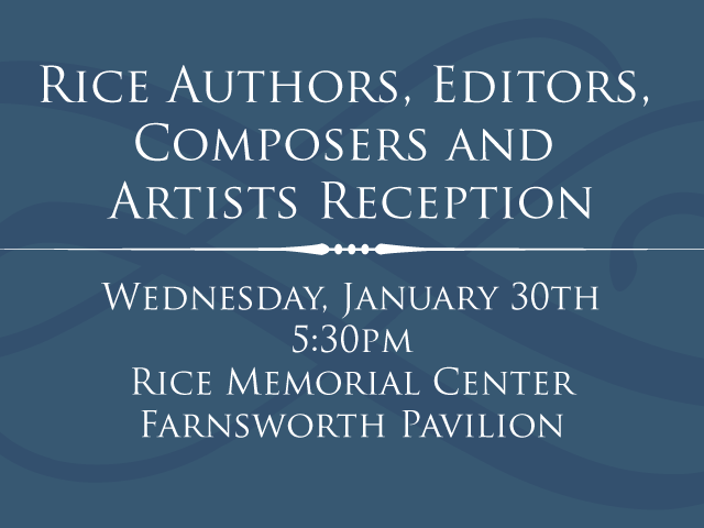 Rice Authors, Editors, Composers and Artists Reception