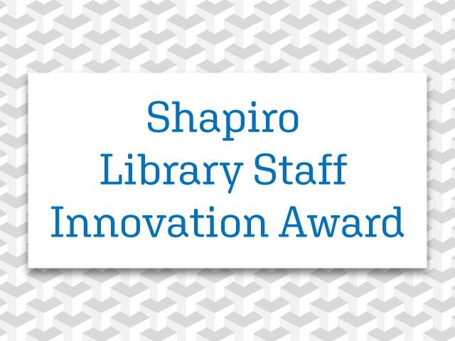 Shapiro Library Staff Innovation Award