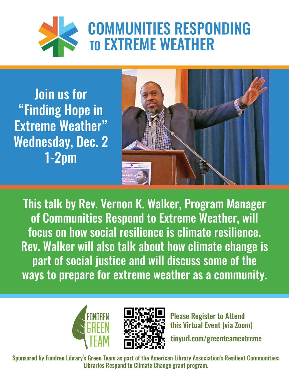 "Join us for ""Finding Hope in Extreme Weather"" Wednesday, Dec. 2 from 1-2pm  This talk by Rev. Vernon K. Walker, Program Manager of Communities Respond to Extreme Weather, will focus on how social resilience is climate resilience. Rev. Walker will also talk about how climate change is part of social justice and will discuss some of the ways to prepare for extreme weather as a community."