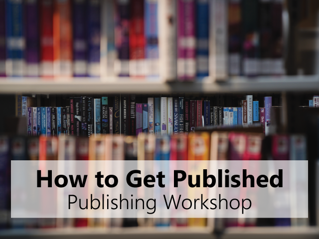 How to Get Published - Publishing Workshop
