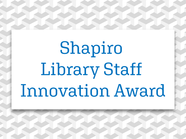 Shapiro Library Staff Innovation Award